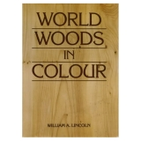 W. A. Lincoln: World Woods in Colour