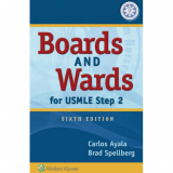 Ayala - Spellberg: Boards and Wards for USMLE Step 2, 6th Ed.