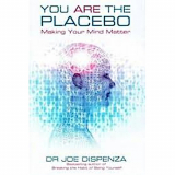 Dispenza: You Are the Placebo