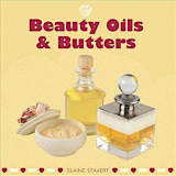Elaine Stavert: Beauty Oils & Butters