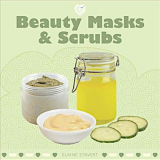 Elaine Stavert: Beauty Masks & Scrubs