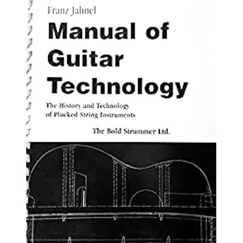 Manual of Guitar Technology : The History and Technology of Plucked String Instr