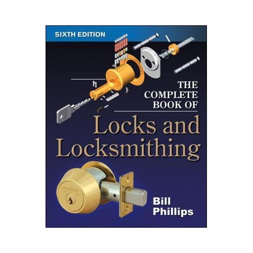 Bill Phillips: The Complete Book of Locks and Locksmithing, 6th Ed.