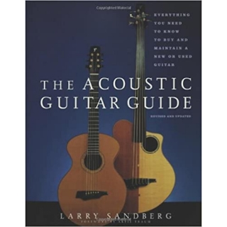 Larry Sandberg: The Acoustic Guitar Guide