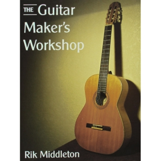 Rik Middleton: The Guitar Maker's Workshop