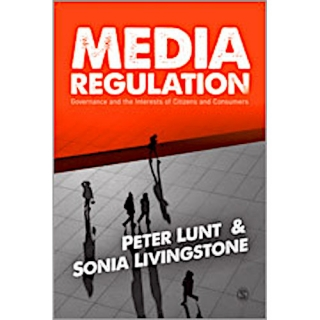 Lunt - Livingstone: Media Regulation