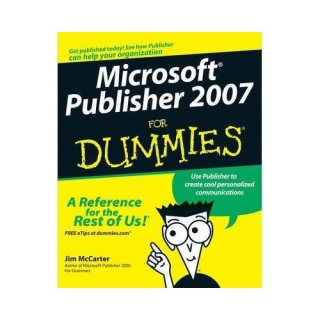 Jim McCarter: Microsoft Office Publisher 2007 for Dummies