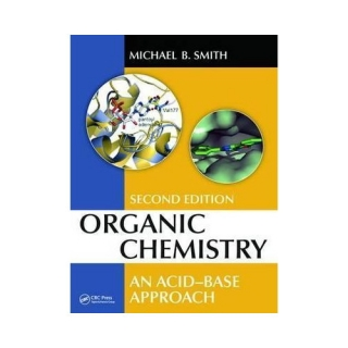 Michael B. Smith: Organic Chemistry An Acid-Base Approach, 2nd Ed.