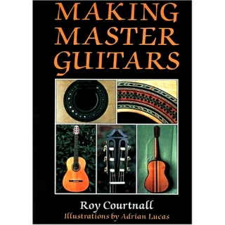 Roy Courtnall: Making Master Guitars