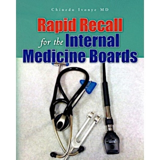 Chinedu Ivonye MD: Rapid Recall for the Internal Medicine Boards