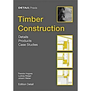 Hugues - Steiger - Weber: Timber Construction. Details, Products, Case Studies
