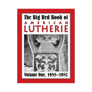 Big Red Book of American Lutherie Vol. 1.