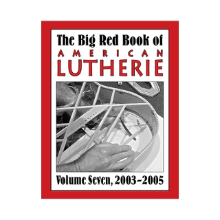 Big Red Book of American Lutherie Vol. 7.